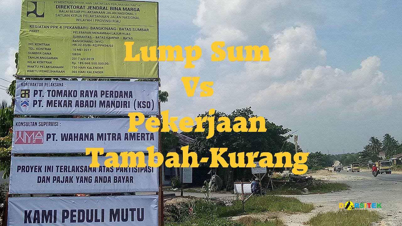 Lump Sum vs Pekerjaan Tambah-Kurang