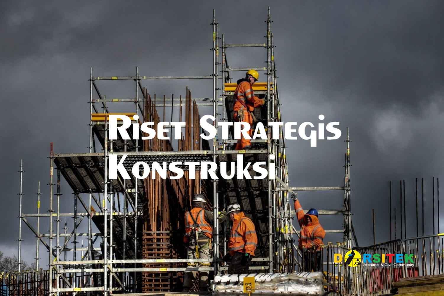riset strategis konstruksi